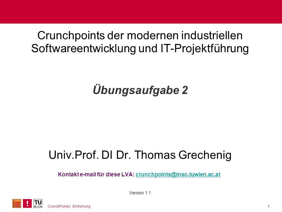 Crunchpoints der modernen industriellen Softwareentwicklung und IT-Projektführung Übungsaufgabe 2 Univ.Prof.