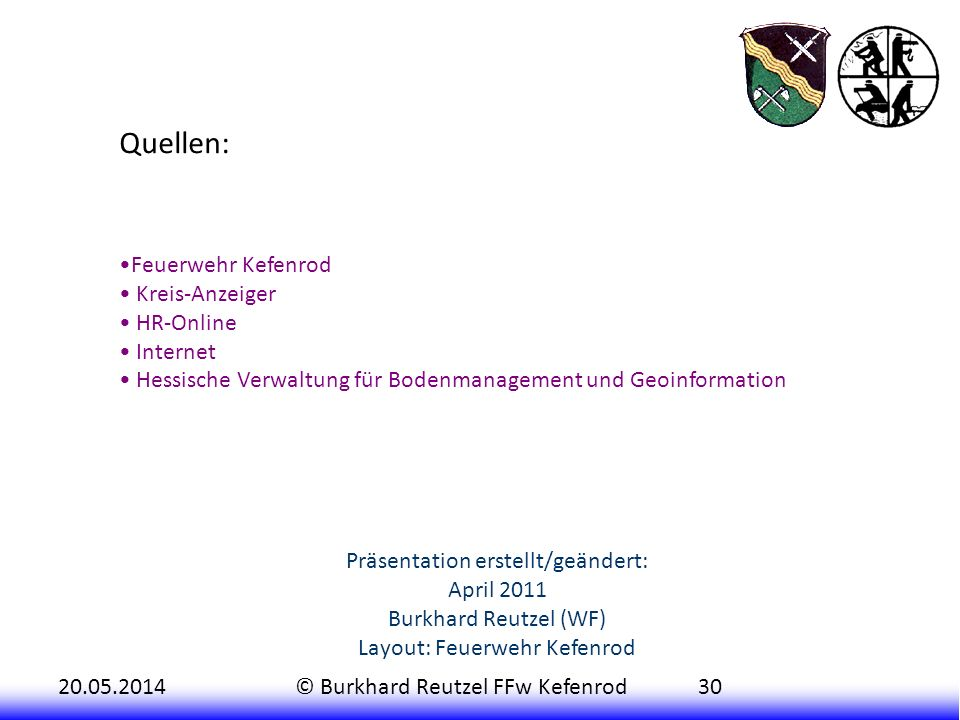 Quellen: Feuerwehr Kefenrod Kreis-Anzeiger HR-Online Internet