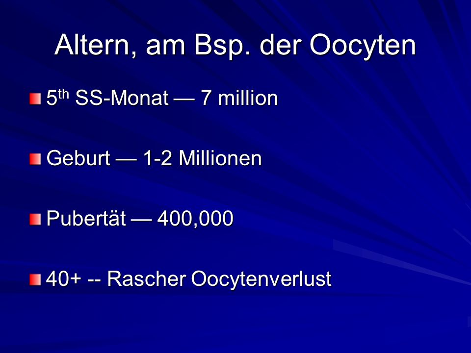 Altern, am Bsp. der Oocyten
