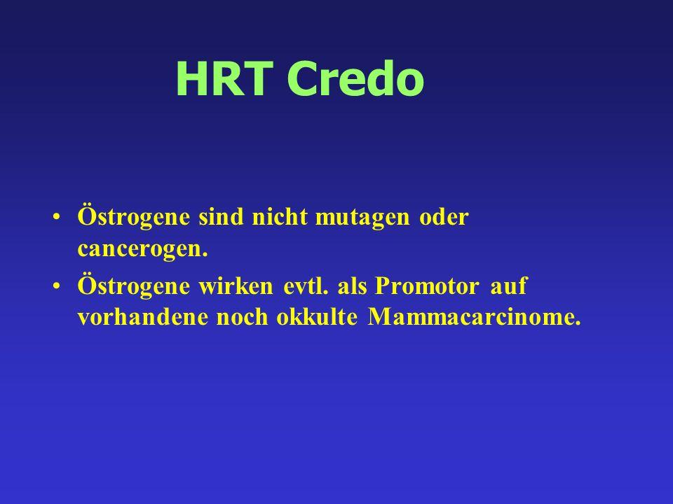 HRT Credo Östrogene sind nicht mutagen oder cancerogen.