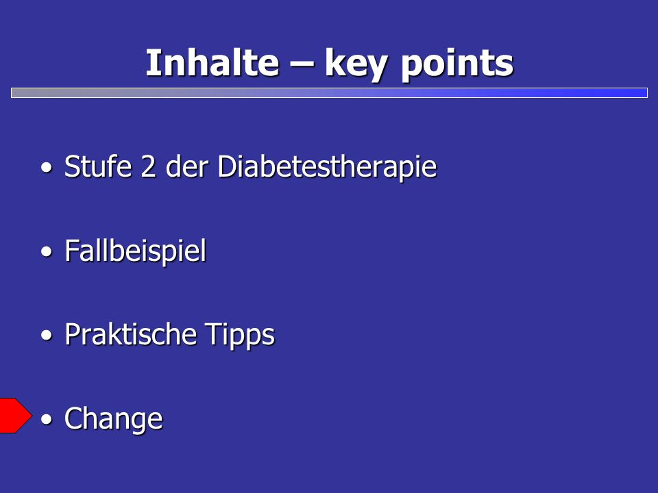 Inhalte – key points Stufe 2 der Diabetestherapie Fallbeispiel