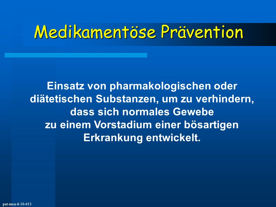 Medikamentöse Prävention