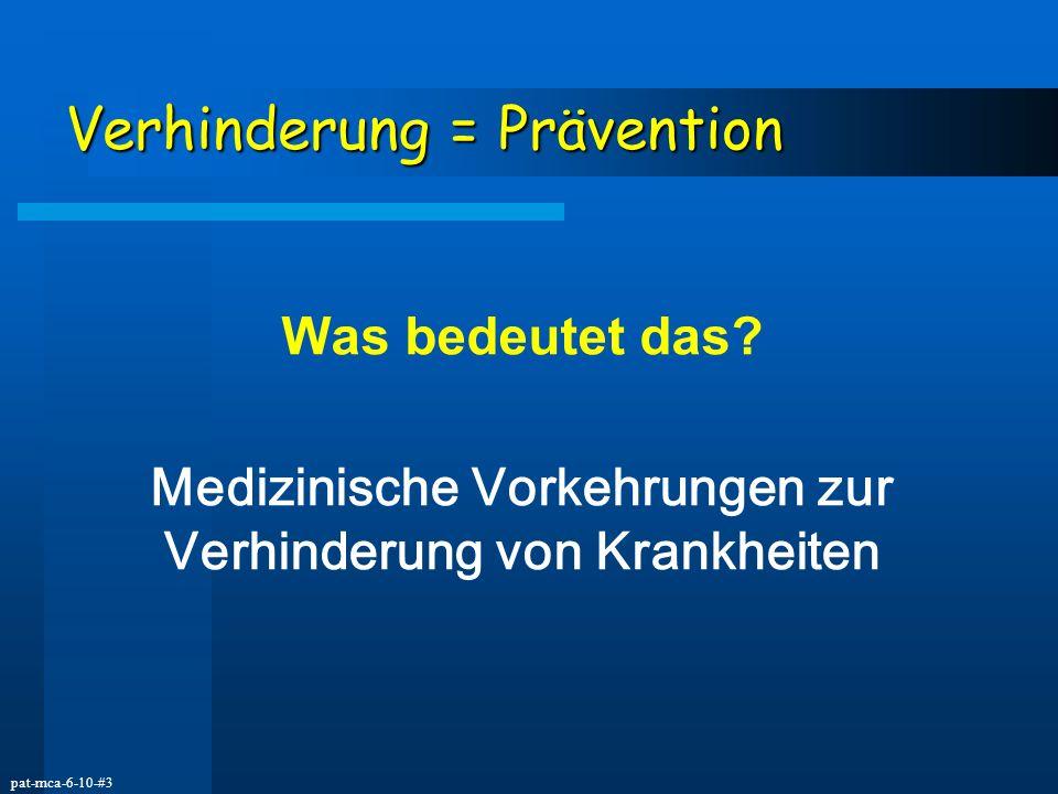 Verhinderung = Prävention