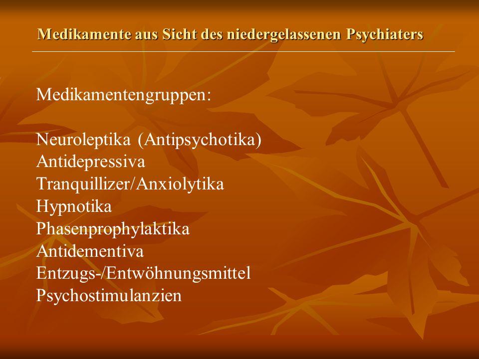 Medikamentengruppen: Neuroleptika (Antipsychotika) Antidepressiva