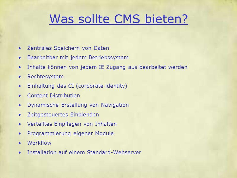 Was sollte CMS bieten Zentrales Speichern von Daten