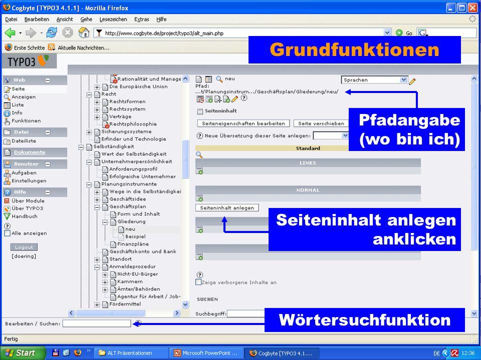 Grundfunktionen Pfadangabe (wo bin ich) Seiteninhalt anlegen anklicken