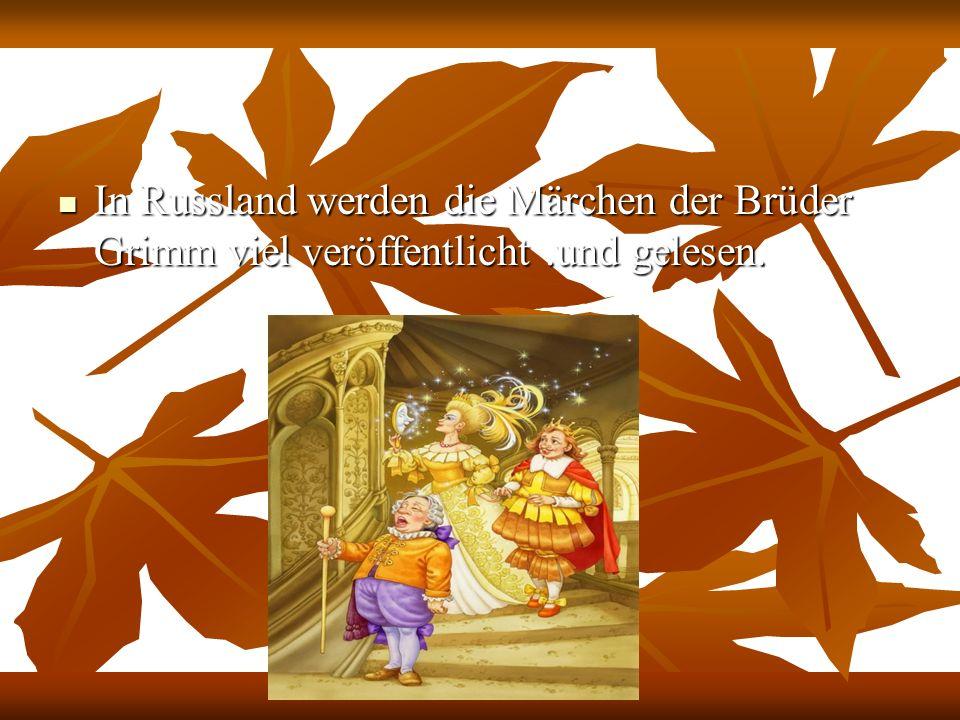 In Russland werden die Märchen der Brüder Grimm viel veröffentlicht