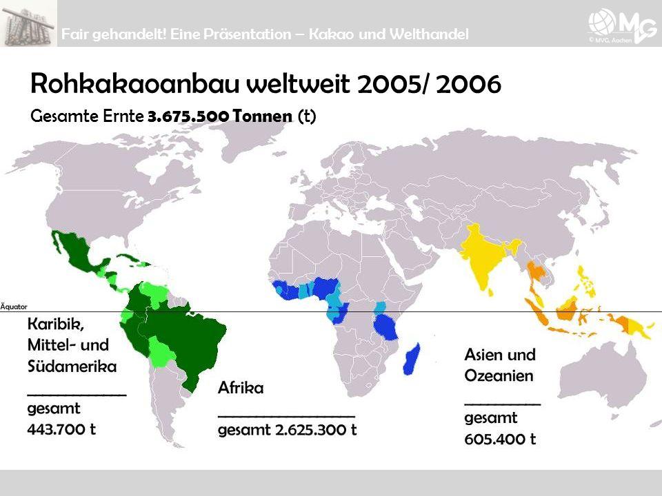 Rohkakaoanbau weltweit 2005/ 2006