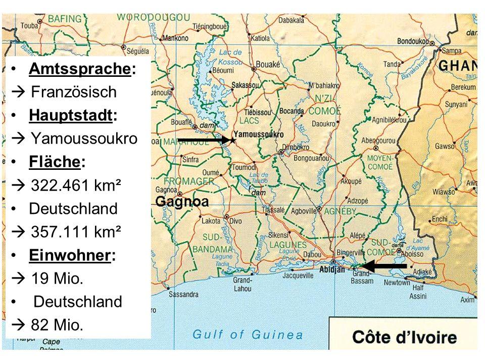 Amtssprache:  Französisch. Hauptstadt:  Yamoussoukro. Fläche:  322.461 km². Deutschland.  357.111 km².