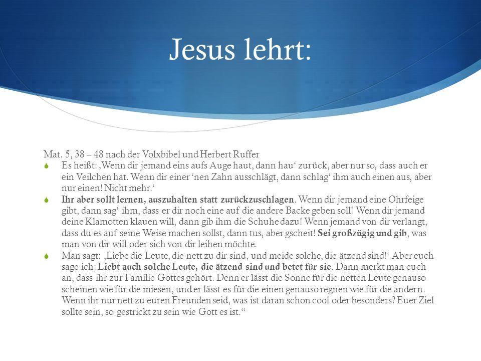 Jesus lehrt: Mat. 5, 38 – 48 nach der Volxbibel und Herbert Ruffer