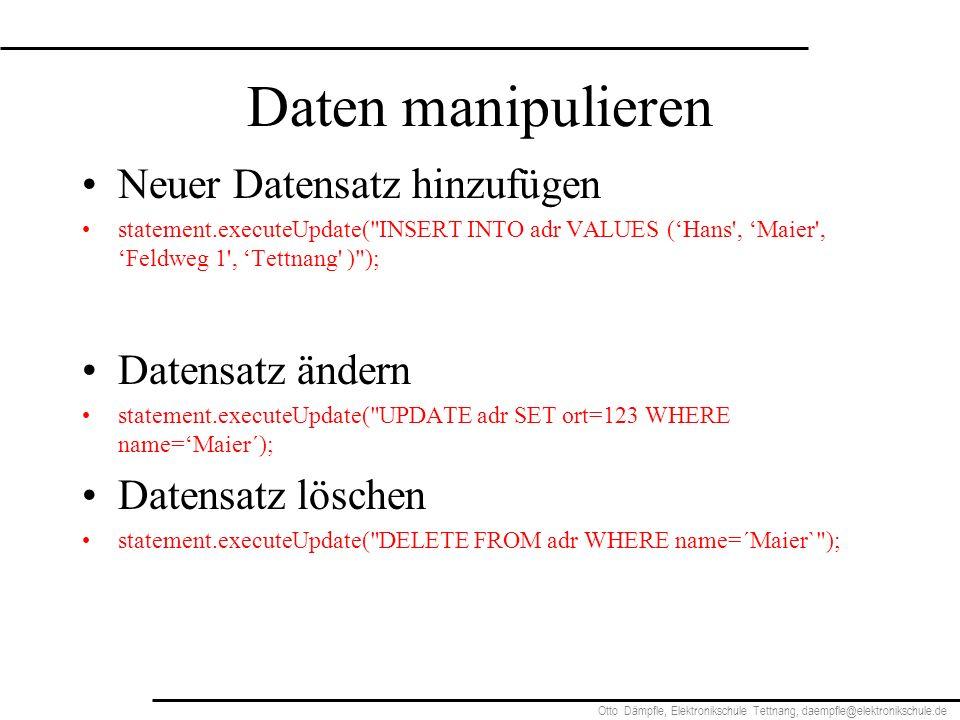 Daten manipulieren Neuer Datensatz hinzufügen Datensatz ändern