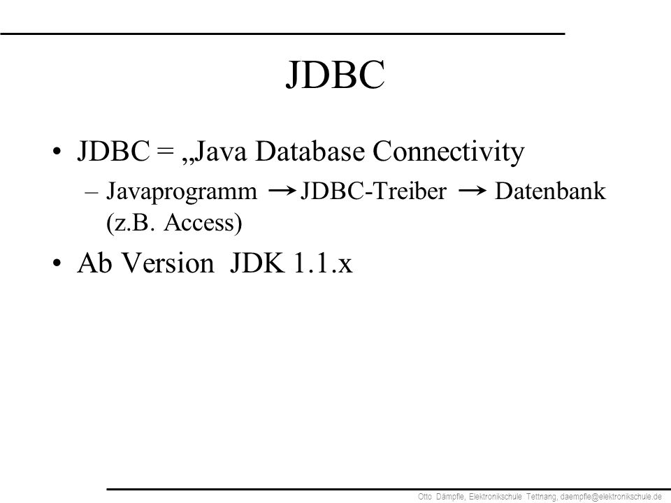 "JDBC JDBC = ""Java Database Connectivity Ab Version JDK 1.1.x"