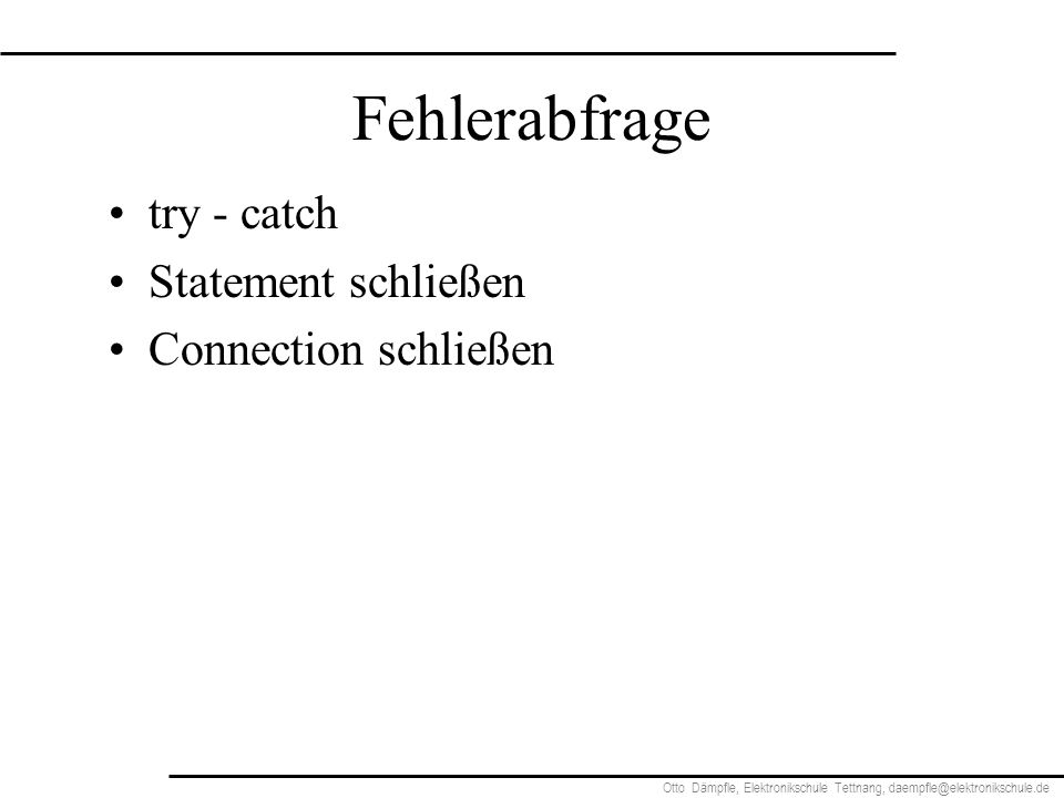 Fehlerabfrage try - catch Statement schließen Connection schließen