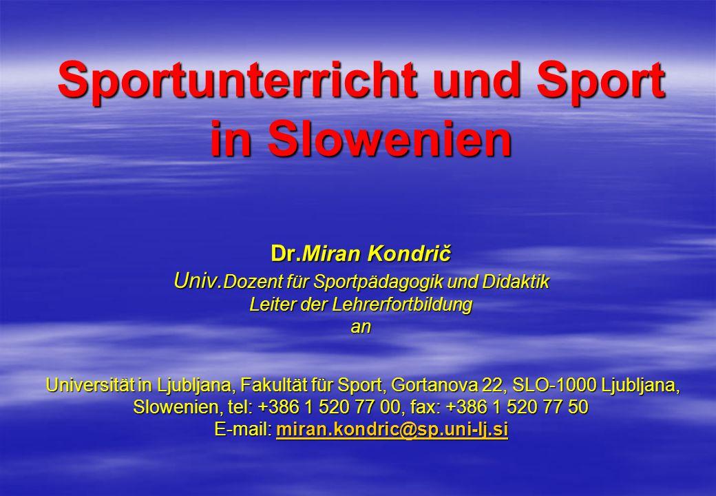 Sportunterricht und Sport in Slowenien Dr. Miran Kondrič Univ
