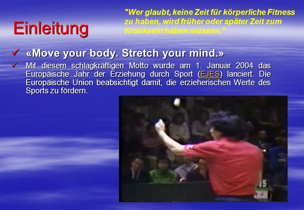 Einleitung «Move your body. Stretch your mind.»