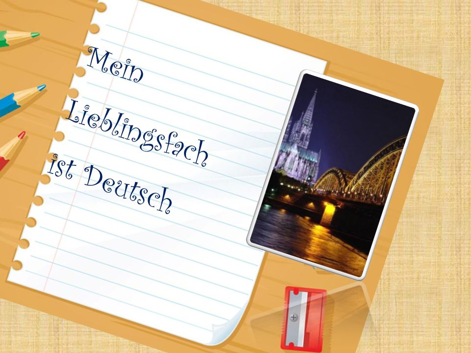 Mein Lieblingsfach ist Deutsch