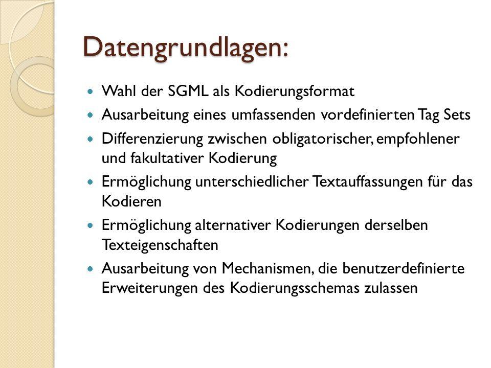 Datengrundlagen: Wahl der SGML als Kodierungsformat