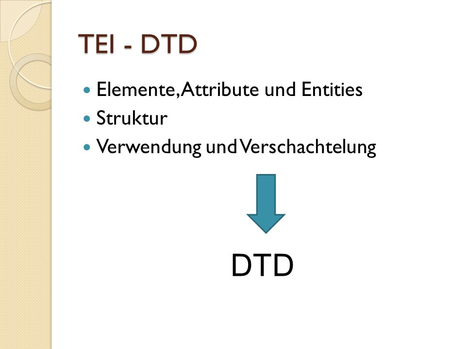 DTD TEI - DTD Elemente, Attribute und Entities Struktur