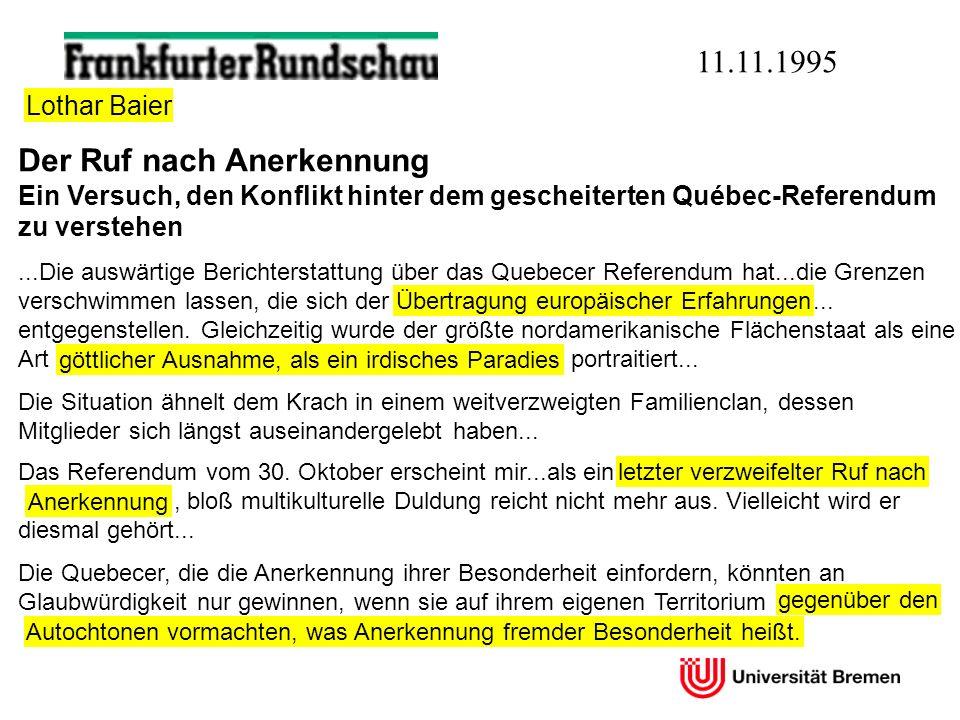 11.11.1995 Der Ruf nach Anerkennung Ein Versuch, den Konflikt hinter dem gescheiterten Québec-Referendum zu verstehen.