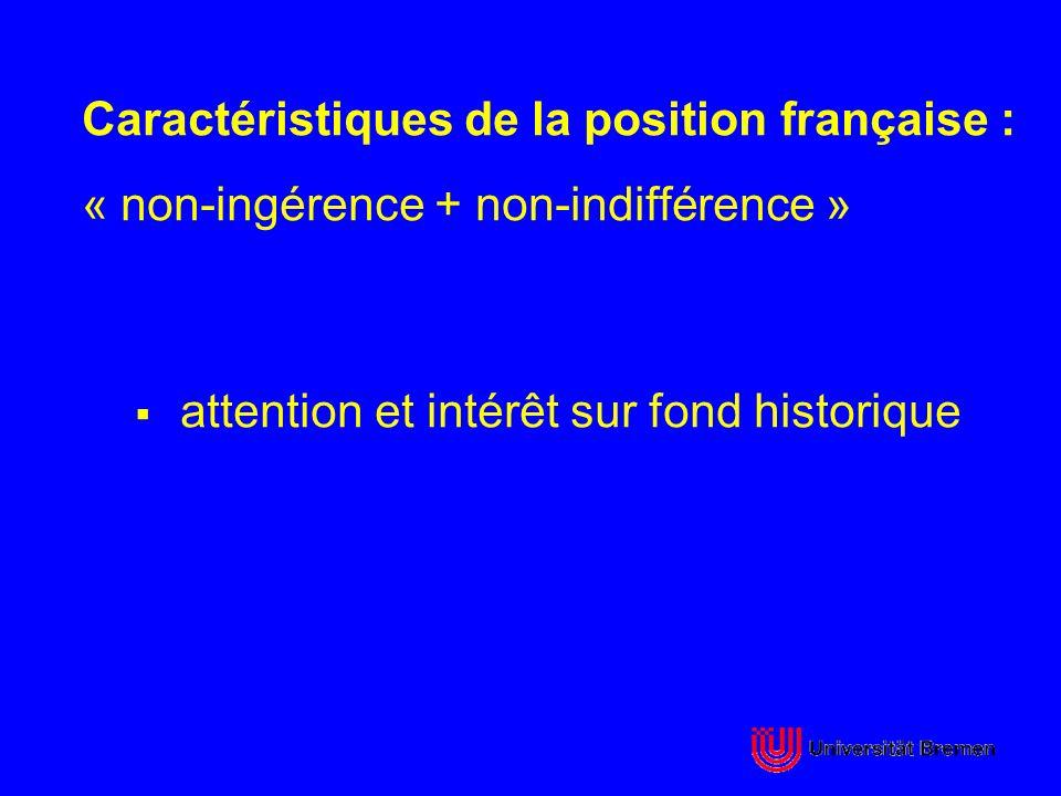 Caractéristiques de la position française :