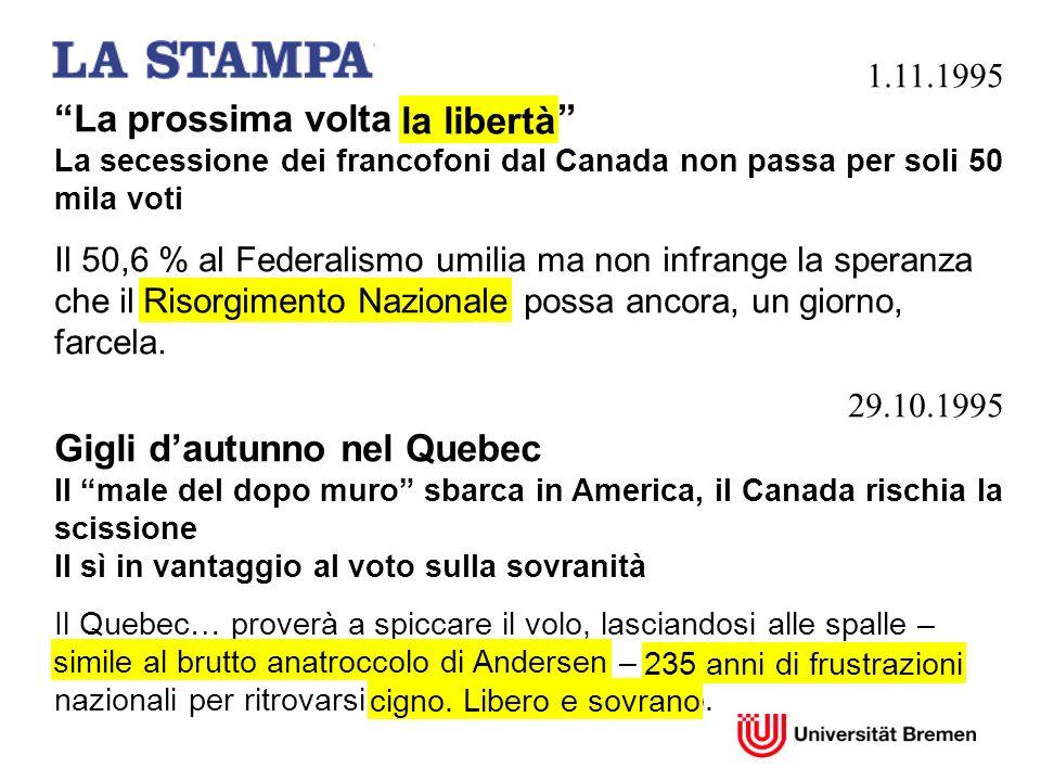 1.11.1995 La prossima volta la libertà La secessione dei francofoni dal Canada non passa per soli 50 mila voti.