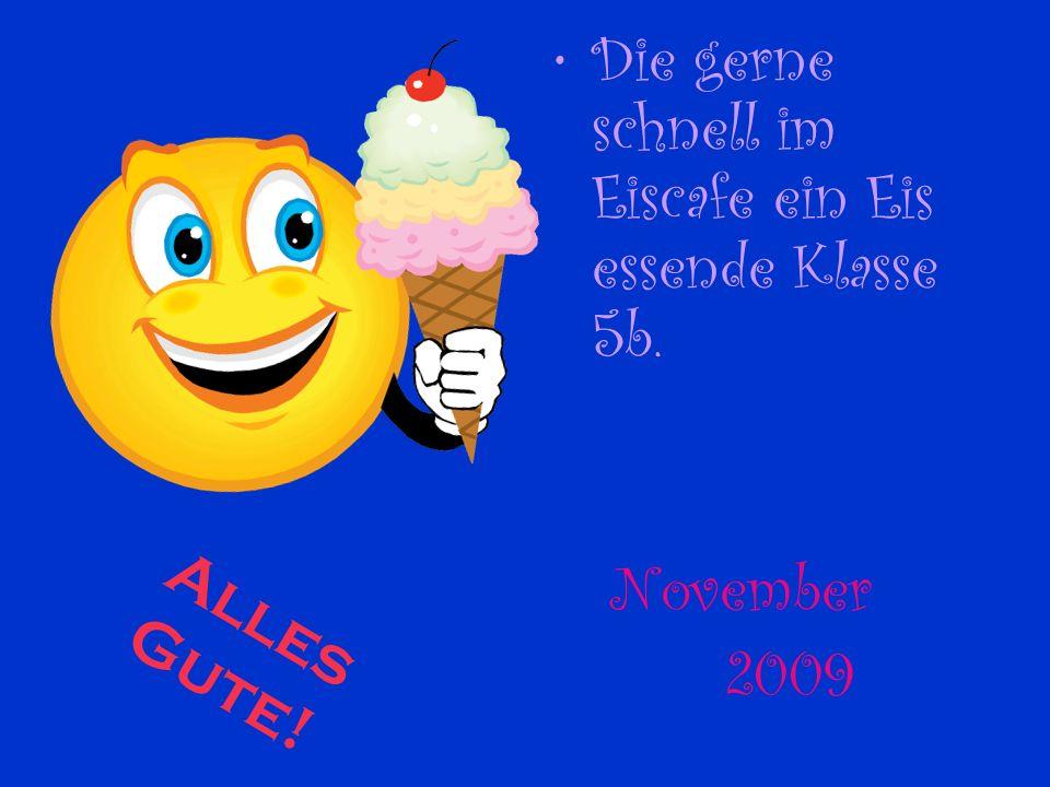 Die gerne schnell im Eiscafe ein Eis essende Klasse 5b.