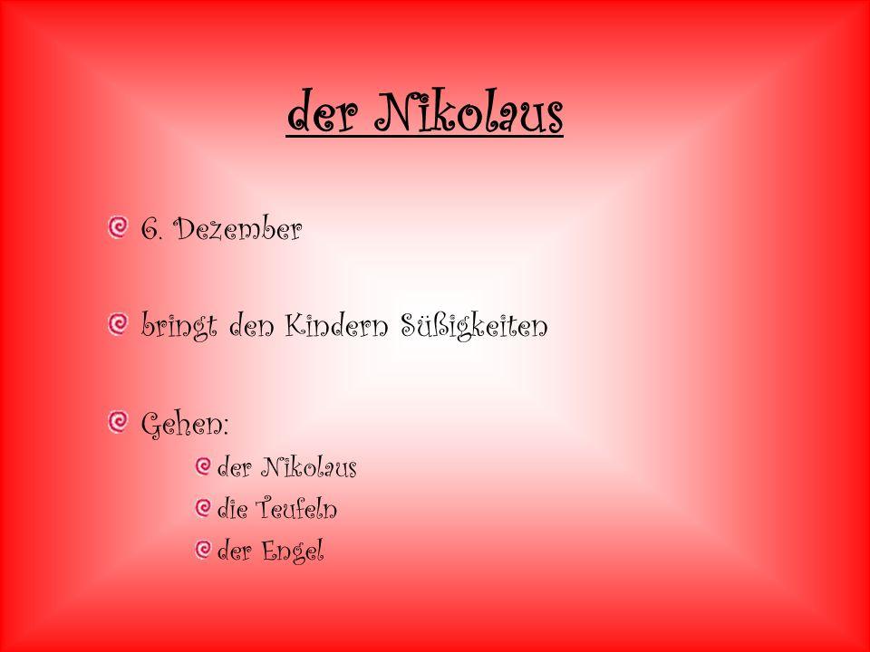 der Nikolaus 6. Dezember bringt den Kindern Süßigkeiten Gehen: