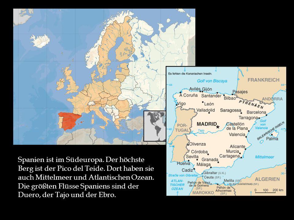 Spanien ist im Südeuropa. Der höchste Berg ist der Pico del Teide
