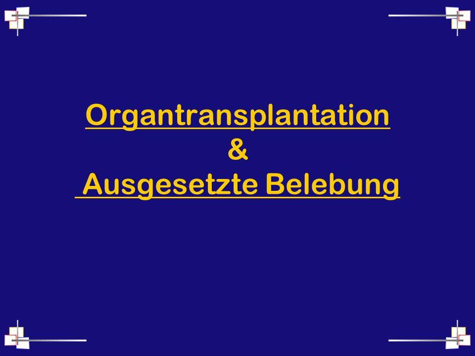 Organtransplantation & Ausgesetzte Belebung