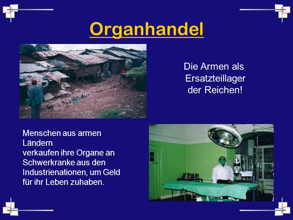 Organhandel Die Armen als Ersatzteillager der Reichen!