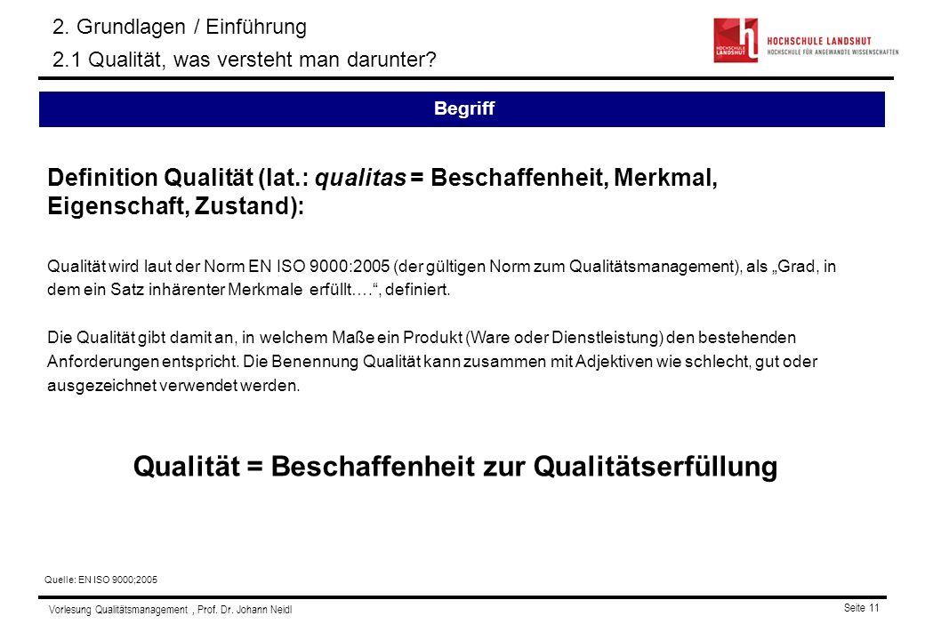 Qualität = Beschaffenheit zur Qualitätserfüllung