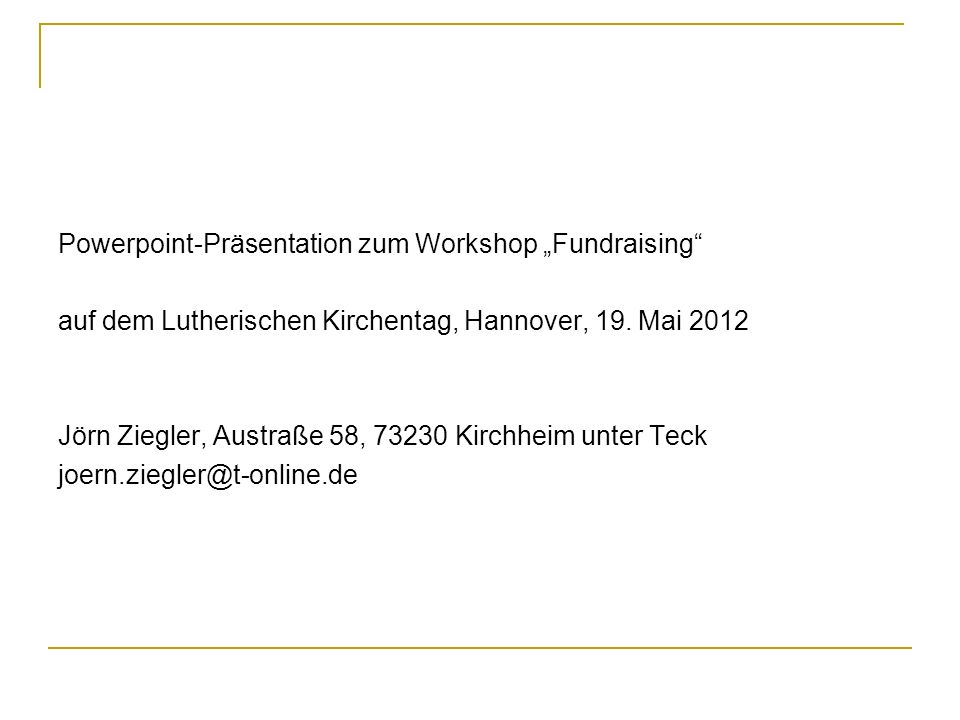 "Powerpoint-Präsentation zum Workshop ""Fundraising"