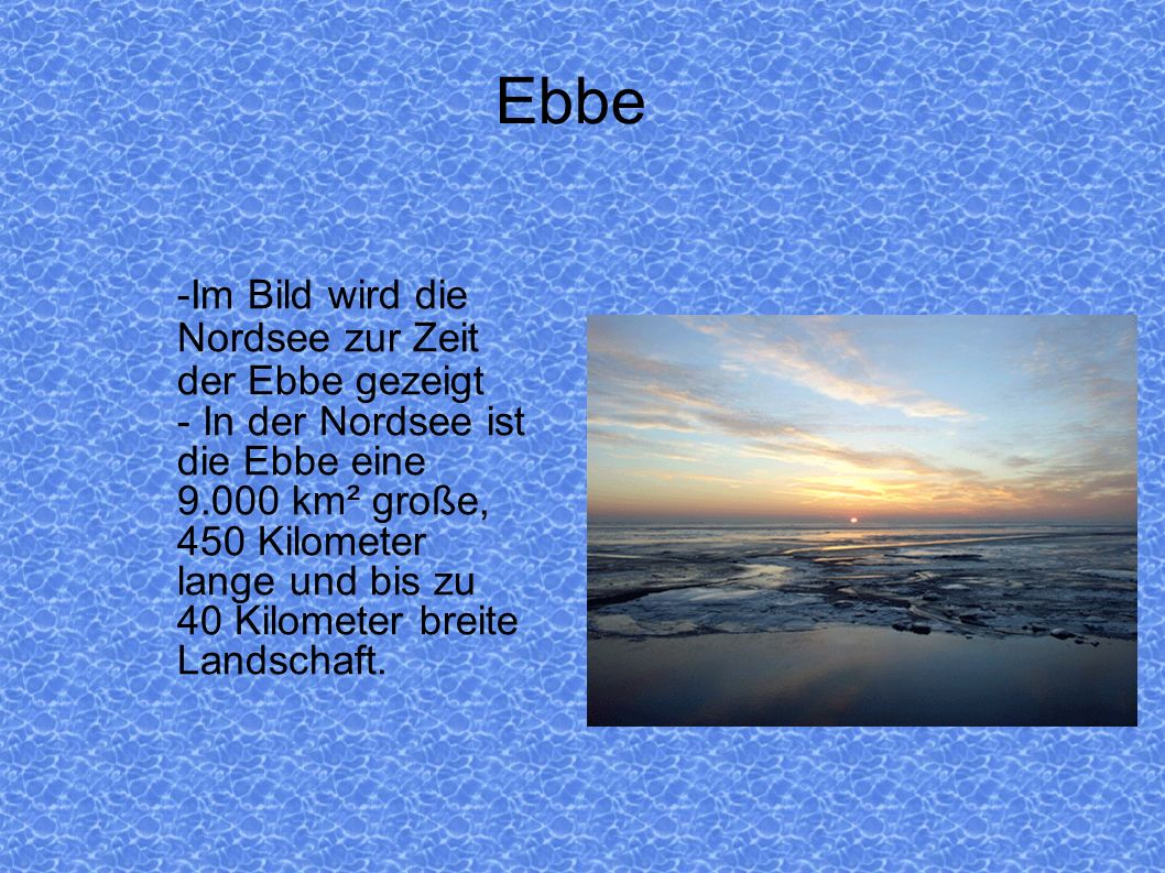 Ebbe -Im Bild wird die Nordsee zur Zeit der Ebbe gezeigt