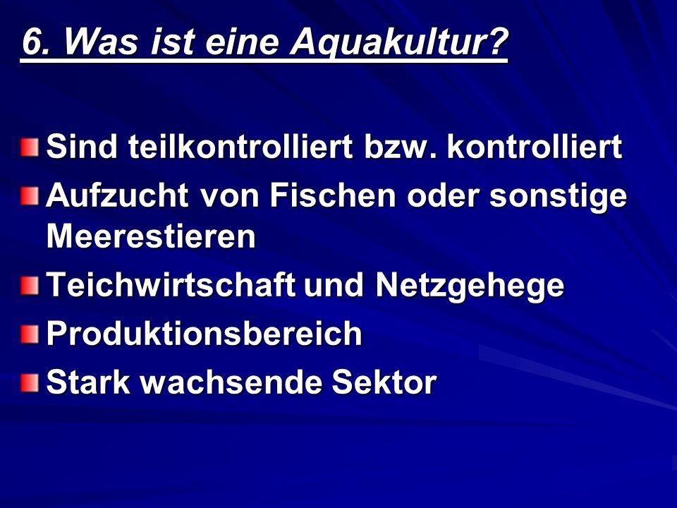 6. Was ist eine Aquakultur