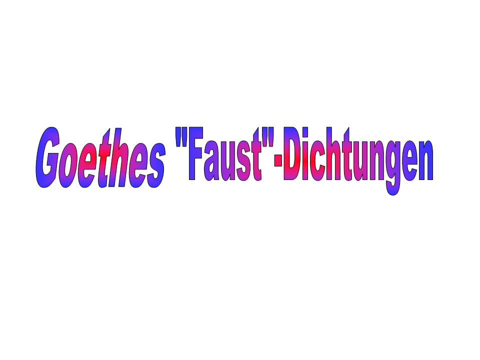Goethes Faust -Dichtungen