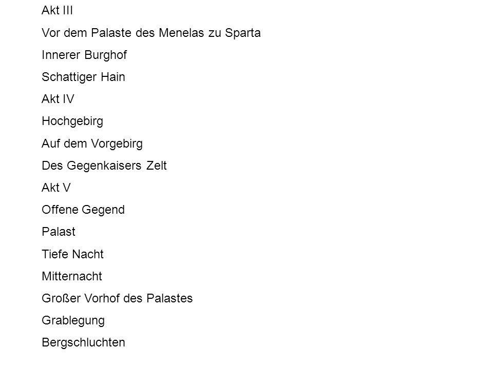 Akt III Vor dem Palaste des Menelas zu Sparta. Innerer Burghof. Schattiger Hain. Akt IV. Hochgebirg.