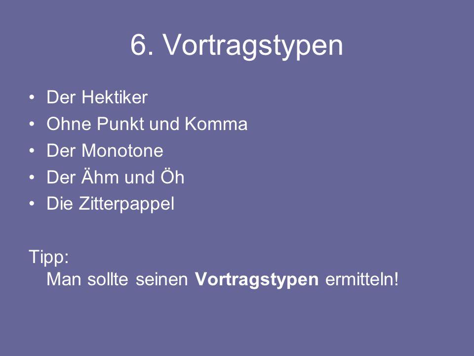 6. Vortragstypen Der Hektiker Ohne Punkt und Komma Der Monotone