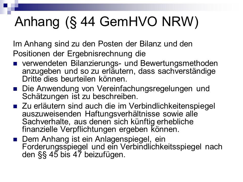 Anhang (§ 44 GemHVO NRW) Im Anhang sind zu den Posten der Bilanz und den. Positionen der Ergebnisrechnung die.