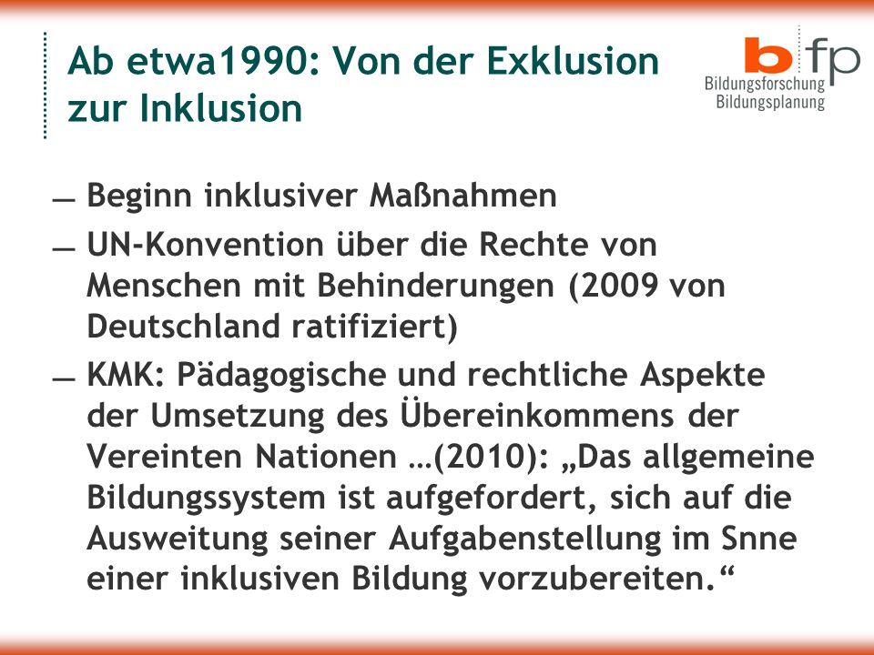 Ab etwa1990: Von der Exklusion zur Inklusion