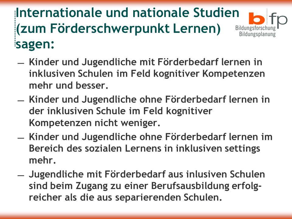Internationale und nationale Studien (zum Förderschwerpunkt Lernen) sagen: