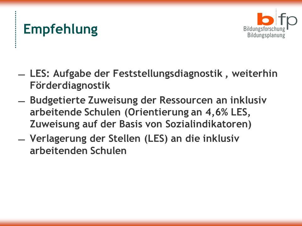 Empfehlung LES: Aufgabe der Feststellungsdiagnostik , weiterhin Förderdiagnostik.