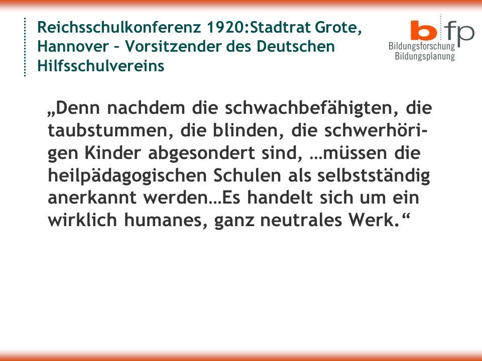 Reichsschulkonferenz 1920:Stadtrat Grote, Hannover – Vorsitzender des Deutschen Hilfsschulvereins