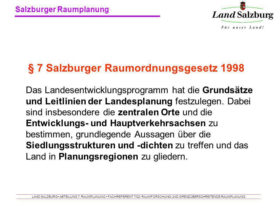 § 7 Salzburger Raumordnungsgesetz 1998