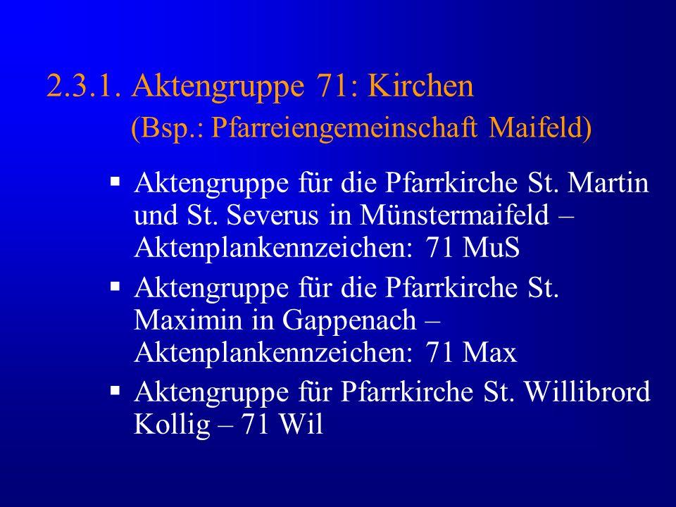 2.3.1. Aktengruppe 71: Kirchen (Bsp.: Pfarreiengemeinschaft Maifeld)