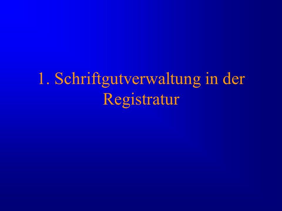 1. Schriftgutverwaltung in der Registratur