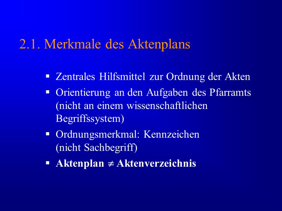 2.1. Merkmale des Aktenplans