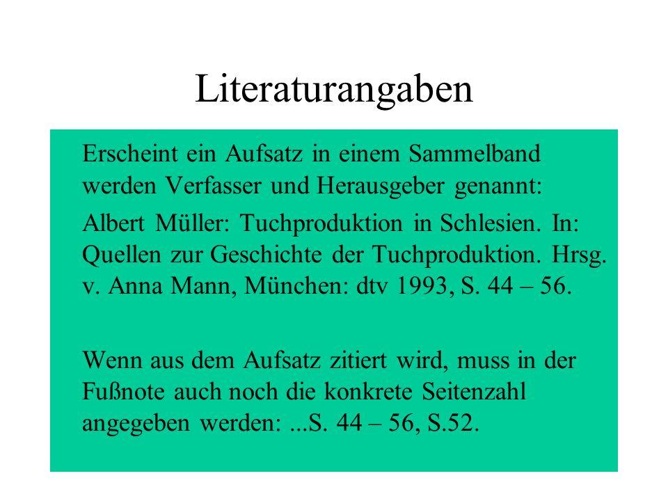 Literaturangaben Erscheint ein Aufsatz in einem Sammelband werden Verfasser und Herausgeber genannt: