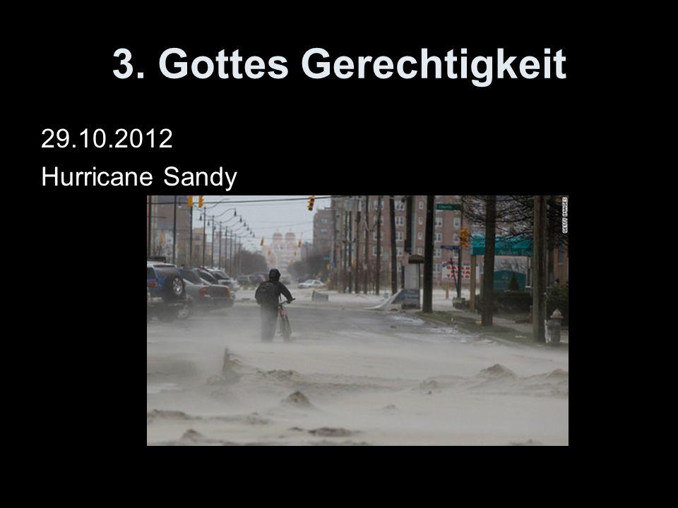 3. Gottes Gerechtigkeit 29.10.2012 Hurricane Sandy