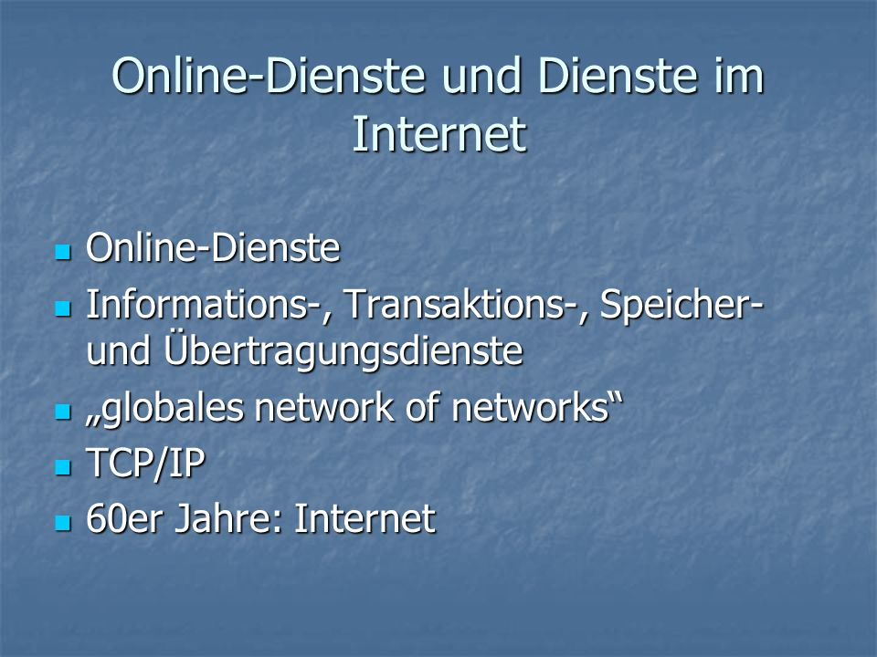 Online-Dienste und Dienste im Internet