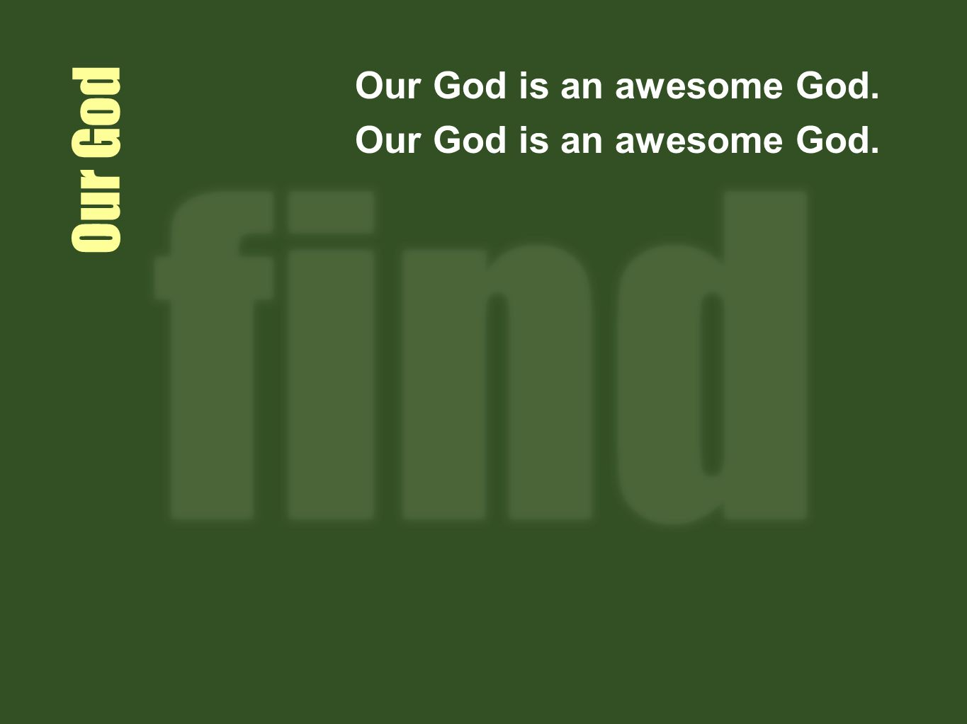 Our God is an awesome God.